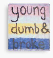 young dumb and broke Metal Print