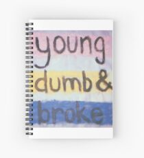 young dumb and broke Spiral Notebook