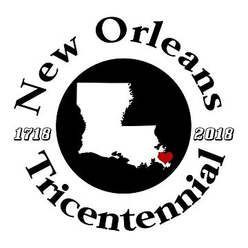 New Orleans Tricentennial by Designedwithtlc