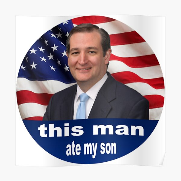 This man ate my son - Ted cruz Poster