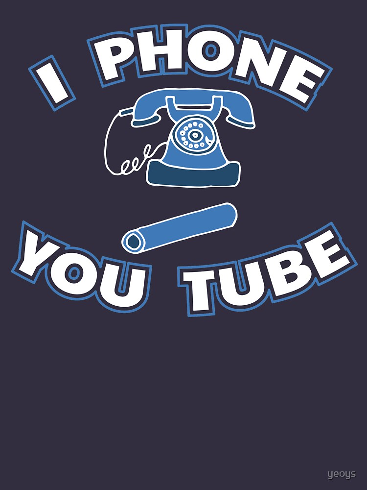I Phone You Tube - Funny Internet Quotes Gift von yeoys