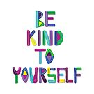 BE KIND TO YOURSELF by Natalie Couto