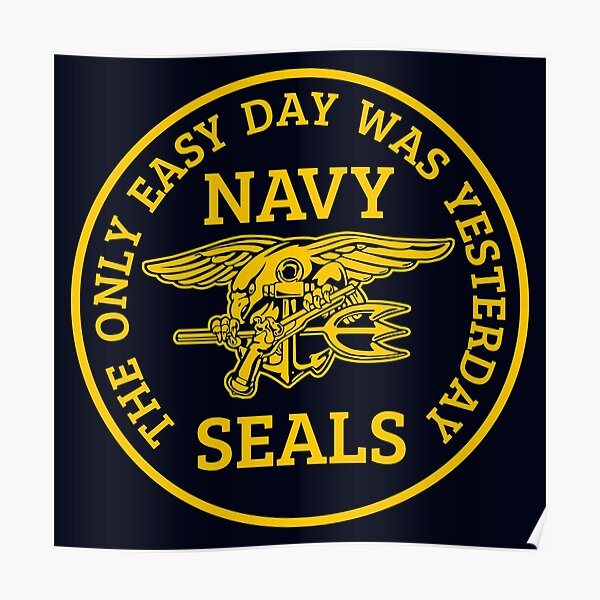 Navy Seals - The only easy day was yesterday! Poster