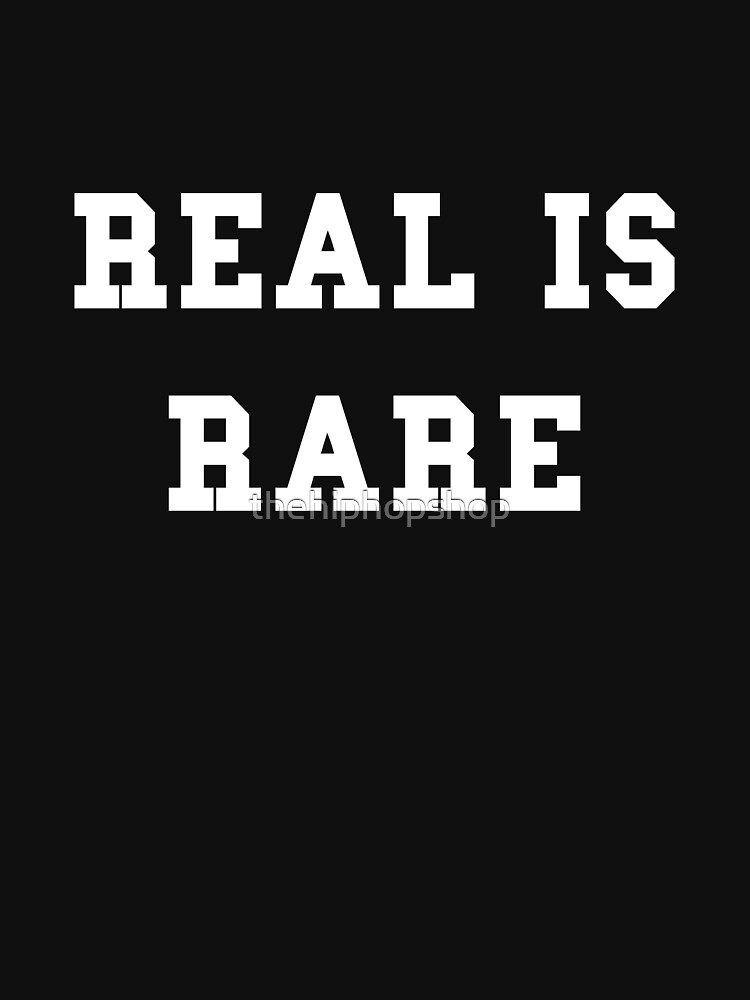 Real Is Rare by thehiphopshop