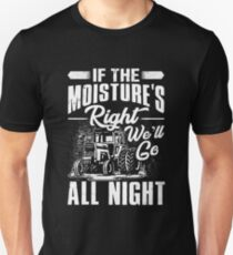 If The Moisture's Right We'll Go All Night Slim Fit T-Shirt