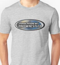 Mark Andrews - Pro Wrestler Unisex T-Shirt