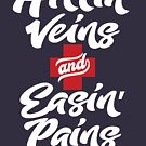 Hittin' Veins and Easin' Pains w/ Red Cross Nurse Gift Shirt by B-PROVOCATIVE