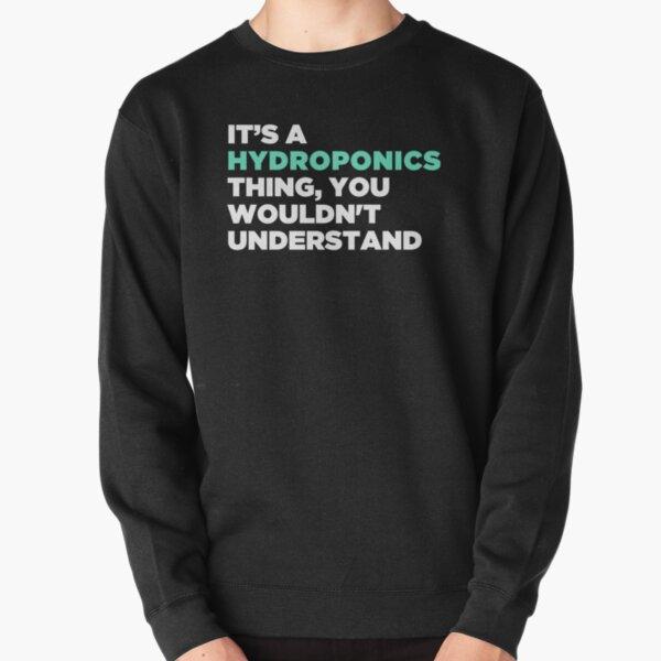 Funny Hydroponics Farming Farmer Pullover Sweatshirt