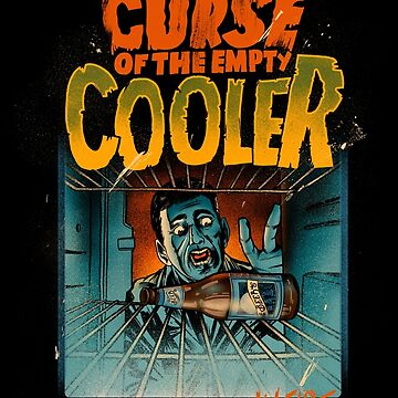 The Curse of the empty cooler by Madkobra