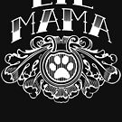 Lil Mama Cat / Dog Paw For Pet Lovers & Owners by B-PROVOCATIVE