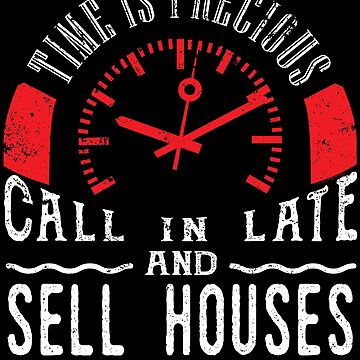 Sell Houses Real Estate Agent Unique Shirt Call In Late by shoppzee