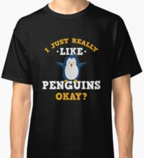 Cute I Just Really Like Penguins Quote T-Shirt for Animal Lovers Classic T-Shirt