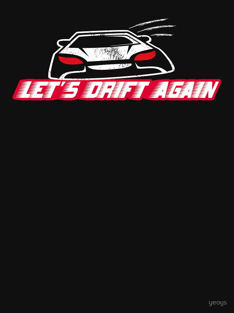 Let's Drift Again - Funny Car Pun Gift by yeoys