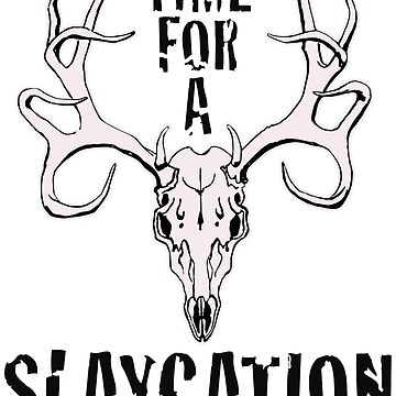 Time for a Slaycation Hunting Shirt by LOrnamentalArt