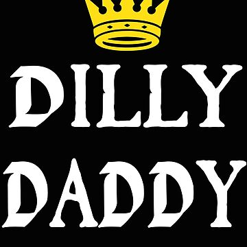 Dilly Daddy Father's Day Gifts For Dad by KelaEssentials