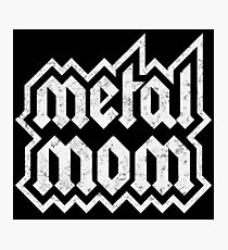 metal mom Photographic Print