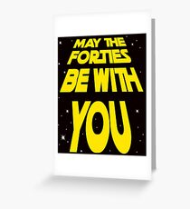 Funny 40th Birthday Gift - May the Forties Be With You - Novelty T-Shirt                                            Greeting Card