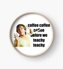 mr g - coffe coffee coffee before we teachy teachy Clock