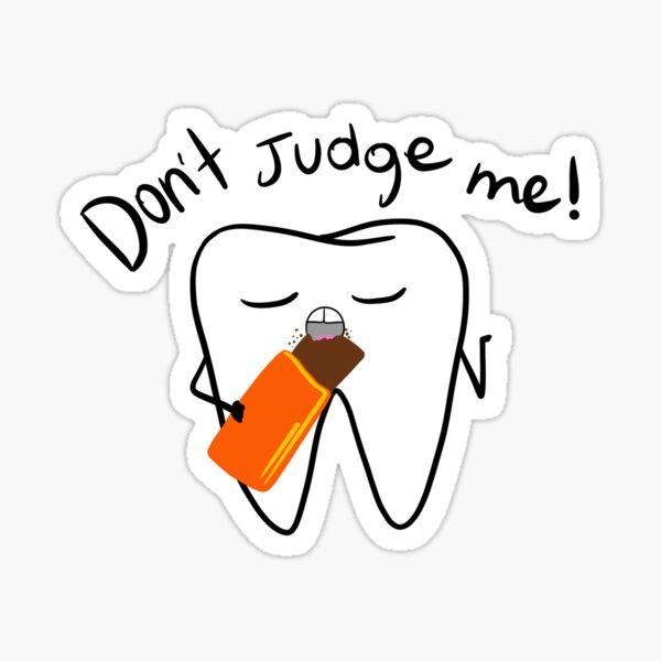 Don't judge me! Sticker