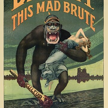 Destroy This Mad Brute - WWI Army Recruiting  by warishellstore