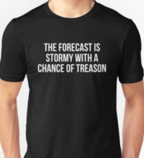 The forecast is Stormy with a chance of treason Slim Fit T-Shirt