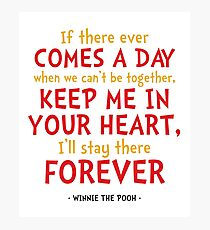 In Your Heart Quote - Winnie the Pooh Photographic Print