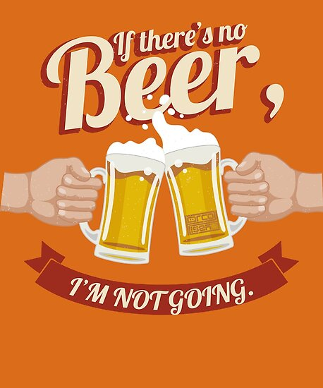 'Vintage Funny No Beer Not Going Alcohol Drinking' Poster by porcodiseno