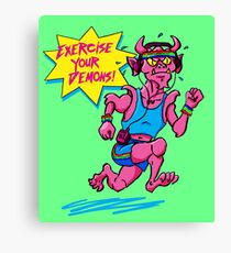 Exercise Your Demons! Canvas Print