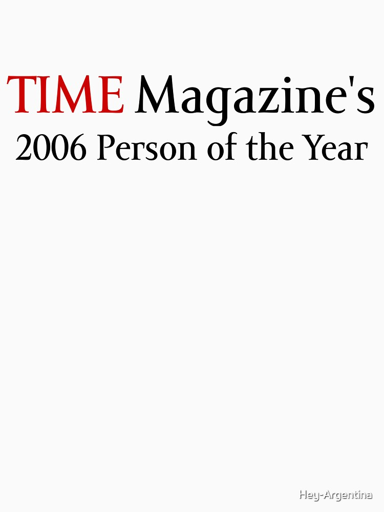 TIME Magazine's 2006 Person of the Year by Hey-Argentina