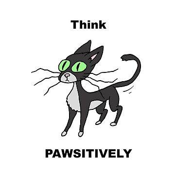 Think Pawsitively by CattapanComics