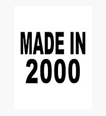 Made in 2000 Photographic Print