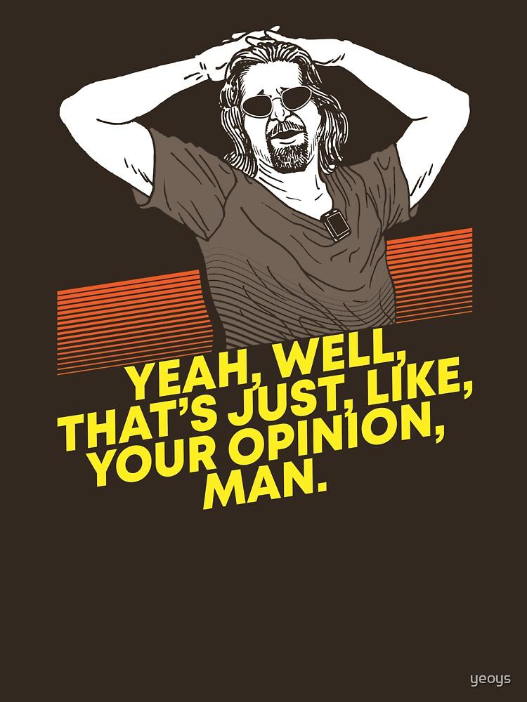 Sí, bueno, eso es como tu hombre de opinión - Movie Quote Gift de yeoys