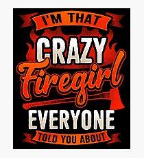 Crazy Firegirl - firefighter firefighter heroine Photographic Print