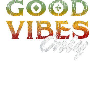 Good Vibes Only Rasta Reggae T Shirt  by The-Painter