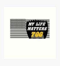 MY LIFE MATTERS 2 Art Print