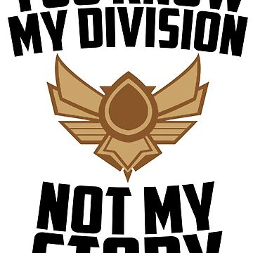 You know my division, not my story v2 by MisterNightmare