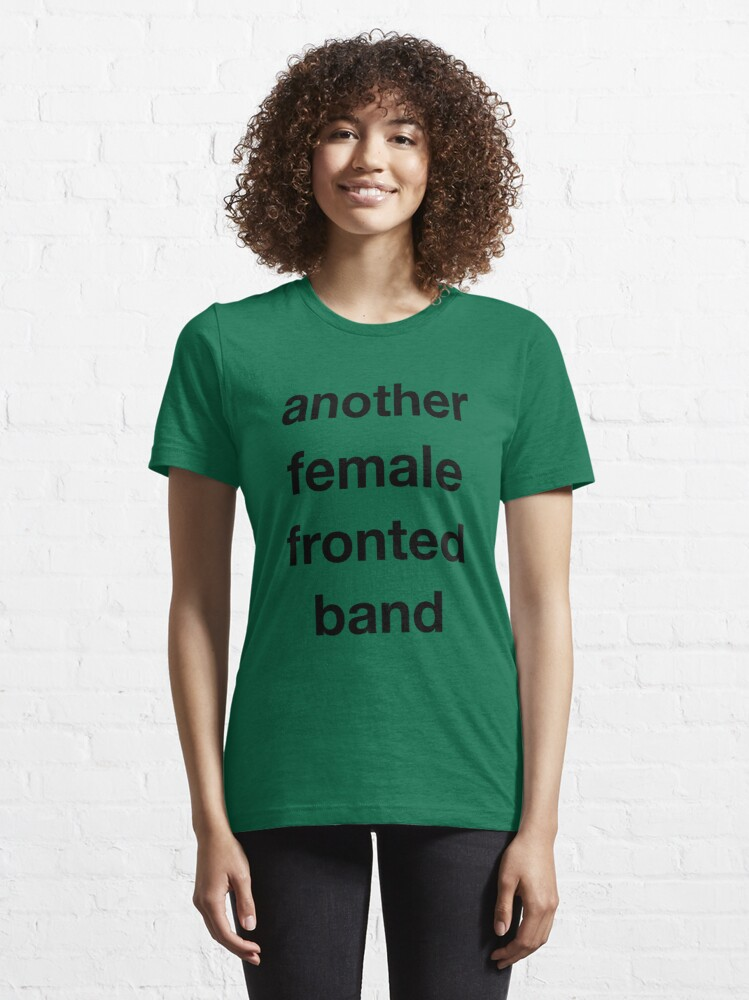 Alternate view of Another Female Fronted Band  Essential T-Shirt