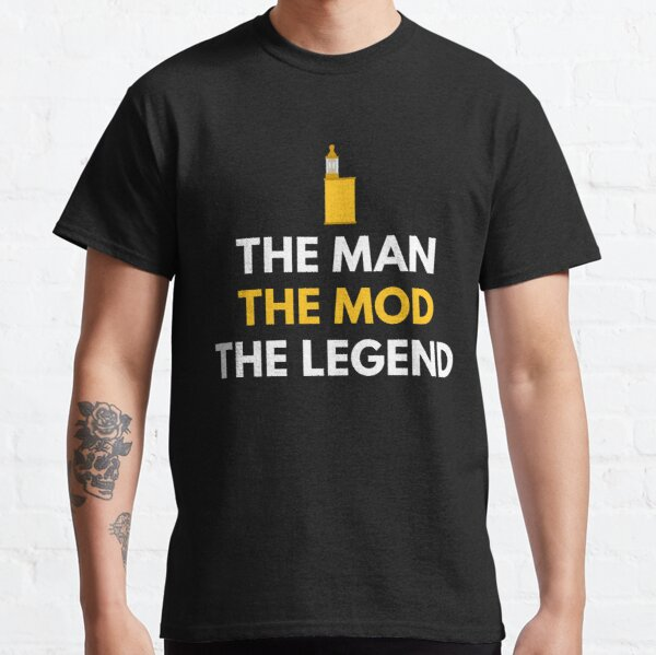MAN MOD LEGEND: Funny Vaping Shirts And Gifts Classic T-Shirt