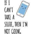 Trendy If Can't Take Selfie, Then Not Going Kawaii Cartoon by JanusianGallery