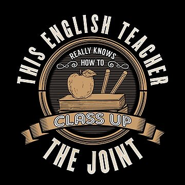 English Teacher Design - This English Teacher Really Knows How To Class Up The Joint by kudostees