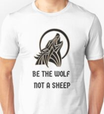 Be a wolf whine gift Unisex T-Shirt