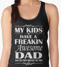 My Kids Have A Freakin Awesome DAD - father's day Shirt Women's Tank Top