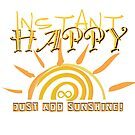 Instant Happy Just Add Sunshine by StarVia