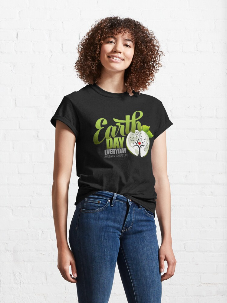 Alternate view of Give Back to Nature - Earth Day Everyday Classic T-Shirt