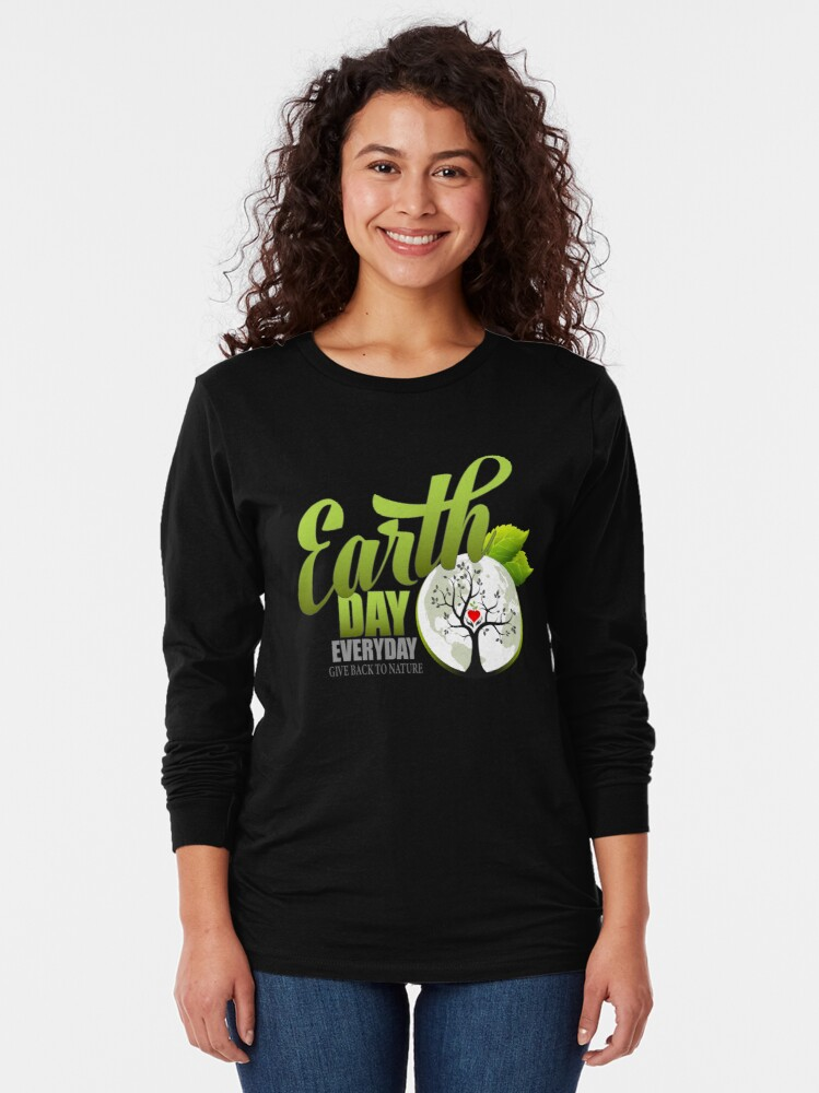 Alternate view of Give Back to Nature - Earth Day Everyday Long Sleeve T-Shirt