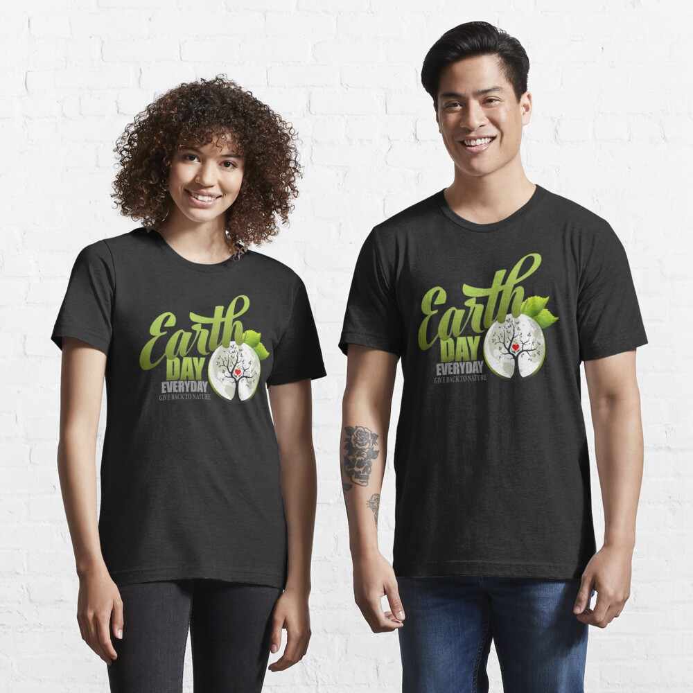 Give Back to Nature - Earth Day Everyday Essential T-Shirt
