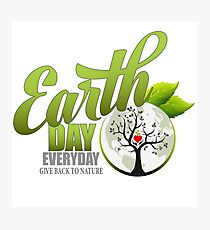 Give Back to Nature - Earth Day Everyday Photographic Print