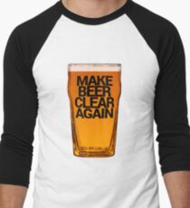 Make Beer Clear Again Men's Baseball ¾ T-Shirt