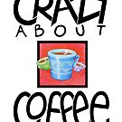 Crazy about Coffee black by Mariana Musa