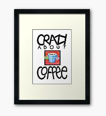 Crazy about Coffee black Framed Print